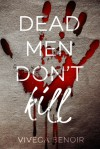 Dead Men Don't Kill - Viveca Benoir