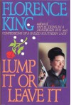 Lump It or Leave It - Florence King