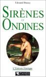 Sirènes et Ondines - Edouard Brasey