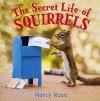 The Secret Life of Squirrels - Nancy Rose
