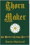 Thorn Maker - Karen MacLeod