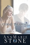 Stormy Thursday: Based On A True Story - AnnMarie Stone, No Sweat Graphics by Rachel A Olson