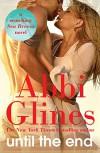 Until the End: A Sea Breeze Novel - Abbi Glines