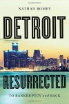 Detroit Resurrected: To Bankruptcy and Back - Nathan Bomey