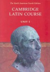 Cambridge Latin Course, Unit 1 - Stephanie M. Pope, Randy Thompson, Patricia E. Bell, Anne Shaw