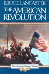 The American Revolution (American Heritage Library) - Bruce Lancaster