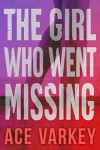The Girl Who Went Missing - Ace Varkey
