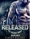Released: MC Secret Baby Romance (New Adult Contemporary Biker Romance) - Casey Elliot