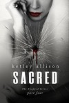 SACRED - Ketley Allison