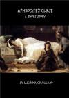 Aphrodite's Curse: A Short Story (Accursed Women Book 1) - Luciana Cavallaro