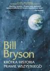 Krótka historia prawie wszystkiego - Bill Bryson, Jacek Bieroń