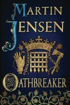 Oathbreaker (The King's Hounds) - Martin Jensen