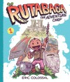 Rutabaga the Adventure Chef: Book 1 - Eric Colossal