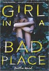 Girl in a Bad Place - Kaitlin Ward