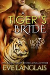 A Tiger's Bride (A Lion's Pride Book 4) - Eve Langlais