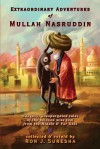 Extraordinary Adventures of Mullah Nasruddin - Ron J. Suresha