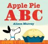 Apple Pie ABC. Alison Murray - Alison Murray