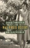 Was übrig bleibt: Ein Damenroman - Sigrid Combüchen