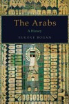 The Arabs: A History - Eugene Rogan