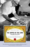 The Supper of the Lamb: A Culinary Reflection - Ruth Reichl, Deborah Madison, Robert Farrar Capon