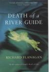 Death of a River Guide - Richard Flanagan