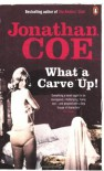 What a Carve Up! - Jonathan Coe