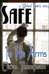 Safe In His Arms  - Claire Thompson