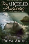 My Merlin Awakening (My Merlin, #2) - Priya Ardis