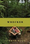 Wrecker: A Novel - Summer Wood