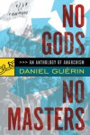 No Gods No Masters: An Anthology of Anarchism - Daniel Guérin, Paul Sharkey