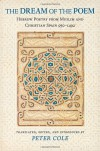 The Dream of the Poem: Hebrew Poetry from Muslim and Christian Spain, 950-1492 (Lockert Library of Poetry in Translation) - Peter Cole