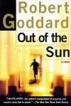 Out of the Sun - Robert Goddard