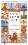 One Year Off: Leaving It All Behind for a Round-the-World Journey with Our Children - David Elliot Cohen