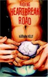 Riding Heartbreak Road - Kiernan Kelly
