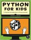 Python for Kids: A Playful Introduction to Programming -