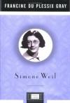 Simone Weil (Lives) - Francine du Plessix Gray