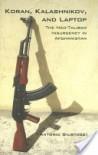 Koran, Kalashnikov, and Laptop: The Neo-Taliban Insurgency in Afghanistan - Antonio Giustozzi