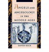 Angels and Angelology in the Middle Ages - David Keck