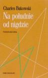 Na południe od nigdzie - Charles Bukowski, Lesław Ludwig