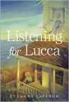 Listening for Lucca - Suzanne LaFleur