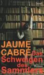 Das Schweigen des Sammlers - Jaume Cabré, Kirsten Brandt, Petra Zickmann