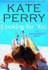 Looking For You (Laurel Heights, #4) - Kate Perry