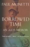 Borrowed Time: An AIDS Memoir - Paul Monette