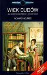 Wiek cudów. Jak odkrywano piękno i grozę nauki - Richard Holmes