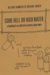 Come Hell or High Water: A Handbook on Collective Process Gone Awry - Richard Singer