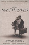 Into the Arms of Strangers: Stories of the Kindertransport - Mark Jonathan Harris, Deborah Oppenheimer
