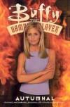 Buffy the Vampire Slayer: Autumnal - Chris Boal, Jim Pascoe, Tom Fassbender