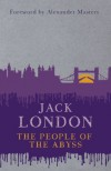 The People of the Abyss - Jack London, Alexander Masters