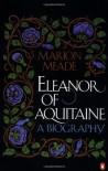 Eleanor of Aquitaine: A Biography - Marion Meade