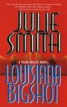 Louisiana Bigshot - Julie Smith